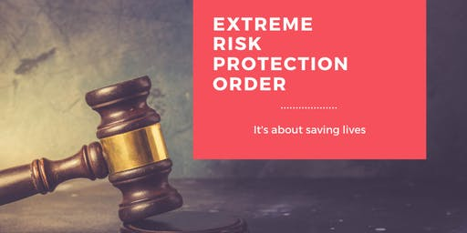 Extreme Risk Protection Order (ERPO) Public Information Session