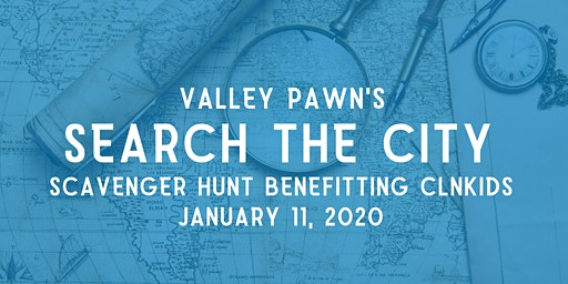 Valley Pawn's Search the City Benefitting CLNKids