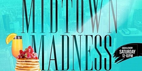 Midtown Madness Bottomless Brunch & Day Party - Presidents Day Weekend tickets