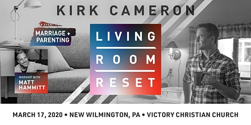 Living Room Reset with Kirk Cameron- Live in Person (New Wilmington, PA)