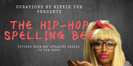 THE HIP HOP SPELLING BEE Hosted by RIKKIE TEE + Music by DJ VEX tickets