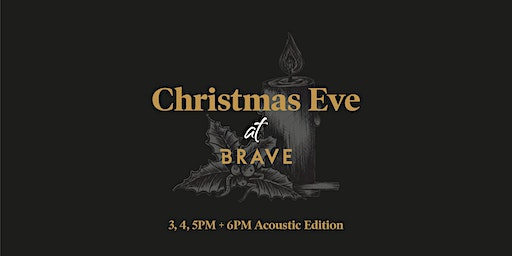 Christmas Eve at BRAVE