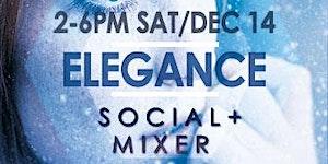 ELEGANCE SOCIAL Dec 14TH MEET & GREET +plus play area...