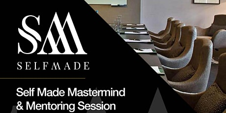 Self Made Business Mastermind Session - London - Saturday 8th February 2020 - Meet Mentors & Like Minded-Professionals tickets