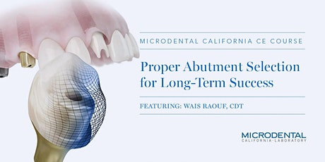 Proper Abutment Selection for Long-Term Success tickets