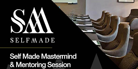 Self Made Business Mastermind Session - London - Saturday 4th April 2020 - Meet Mentors & Like Minded-Professionals tickets