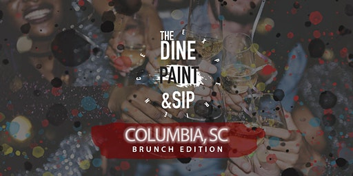 THE DINE PAINT & SIP -  BRUNCH (Columbia)