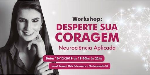 Workshop: Desperte sua Coragem - Neurociência Aplicada