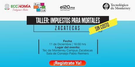 Taller de Impuestos para mortales | Zacatecas tickets