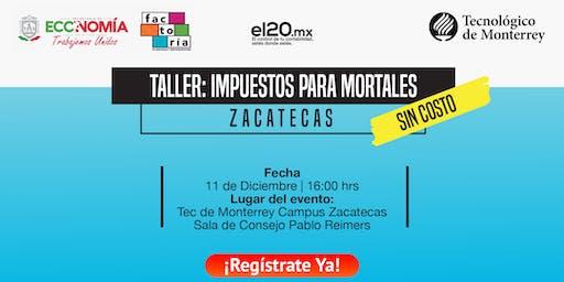 Taller de Impuestos para mortales | Zacatecas