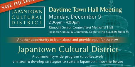 Daytime Town Hall Meeting: Japantown Cultural District tickets