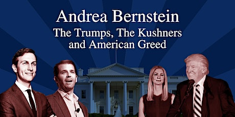 Andrea Bernstein: The Trumps, The Kushners and American Greed tickets