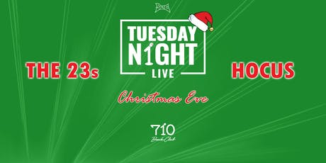 The 23s | Hocus - Tuesday Night Live Christmas Eve! tickets
