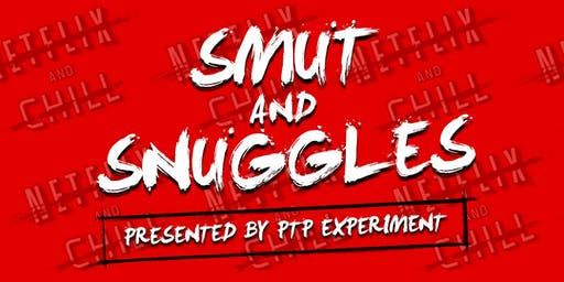 Smut & Snuggles: An Evening of Exploration, Healing, and New Discovery presented by PTP Experiment, Lola Jean & The Violet