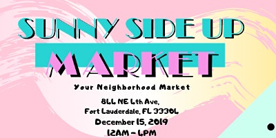 Sunny Side Up Market | Farmers & Artisan Market - FREE Event