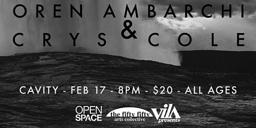 Open Space, The Fifty Fifty, and VILA Present Oren Ambarchi / crys cole
