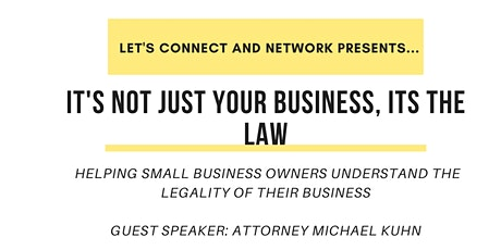 IT'S NOT JUST YOUR BUSINESS, IT'S THE LAW tickets