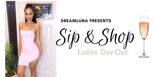 Sip & Shop | Ladies Day Out!