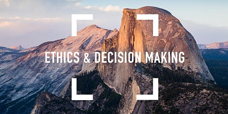Ethics and Decision Making tickets