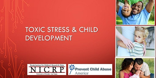 Toxic Stress and Child Development (all ages)