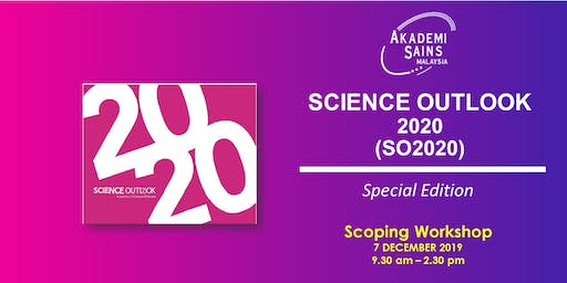 Science Outlook 2020 - Special Edition (SO2020) Scoping Workshop