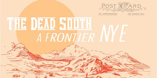 THE DEAD SOUTH: A FRONTIER NYE