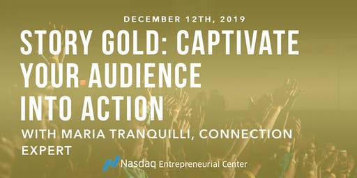 Story GOLD for San Francisco Small Business: Captivate Your Audience Into Action