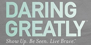 Daring Greatly™ Workshop