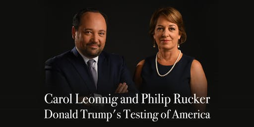 Carol Leonnig and Philip Rucker: Donald Trump's Testing of America