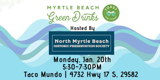 Myrtle Beach Green Drinks with NMB Historic Preservation Society