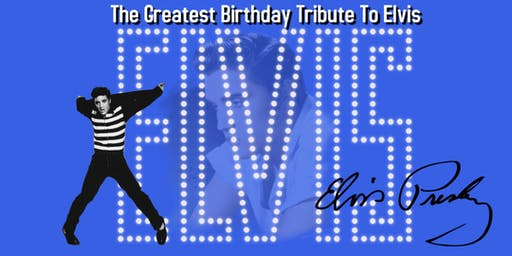 The Greatest Birthday Tribute to Elvis Presley