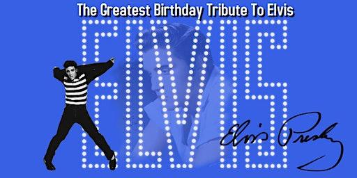 The Greatest Birthday Tribute to Elvis Presley