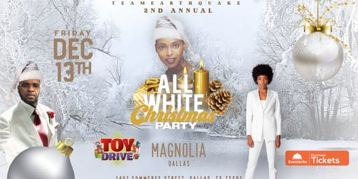 TEAMEARTHQUAKE 2ND ANNUAL ALL WHITE CHRISTMAS PARTY AND TOY DRIVE