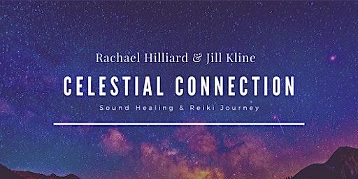 Celestial Connection -Sound Healing & Reiki Journey