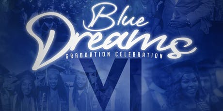 Blue Dream VI - Graduation Celebration tickets