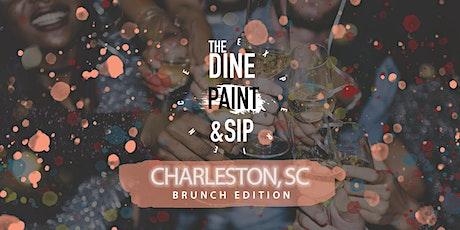 THE DINE PAINT & SIP -  BRUNCH (Charleston)  tickets