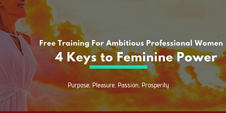 4 Keys to Unlocking Your Feminine Power tickets