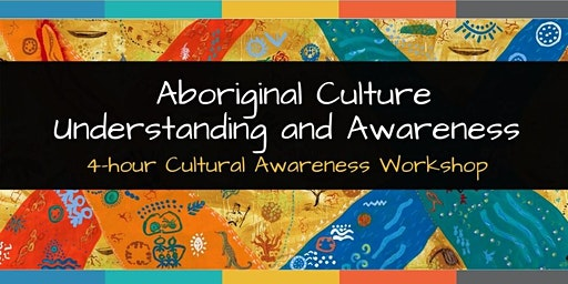 Aboriginal Cultural Awareness and Understanding Workshop