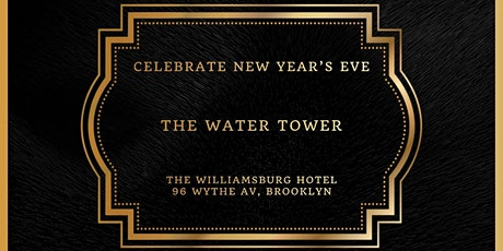 New Year's Eve at The Water Tower @ The Williamsburg Hotel tickets