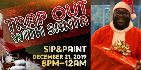 Trap Out w/ Santa-Sip & Paint tickets