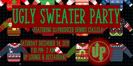 Ugly Sweater Party Featuring DJ Dennis Ciallela | Happy Holidays tickets