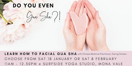 Do you even Gua Sha?! tickets