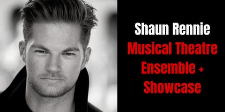 The Shaun Rennie Musical Theatre Ensemble Showcase tickets