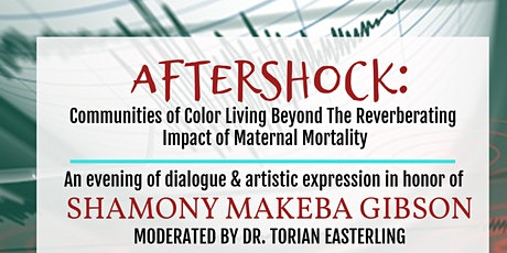 AFTERSHOCK:  Living Beyond The Reverberating Impact of Maternal Mortality tickets