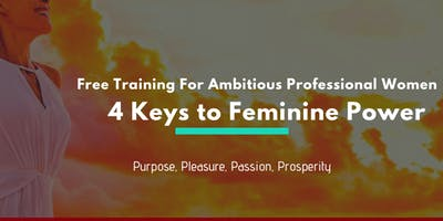 4 Keys to Unlocking Your Feminine Power