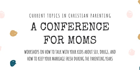 Current Topics in Christian Parenting tickets