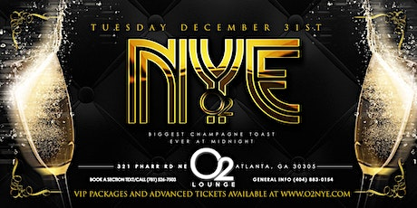 """Atlanta's BEST NYE Party! """"O2 NYE"""" (Tickets & VIP Sections Available) tickets"""