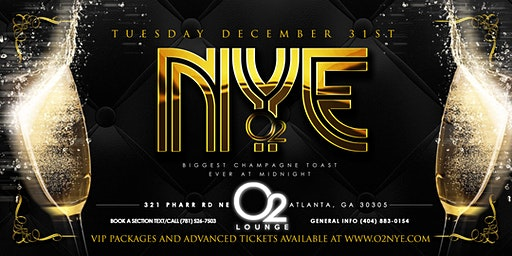 """Atlanta's BEST NYE Party! """"O2 NYE"""" (Tickets & VIP Sections Available)"""