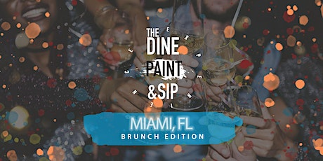 THE DINE PAINT & SIP -  BRUNCH (Miami) tickets