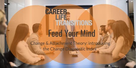 Change and Attachment Theory: Introducing the Change Diagnostic  Index tickets